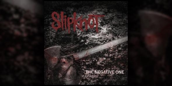Slipknot-TheNegativeOne