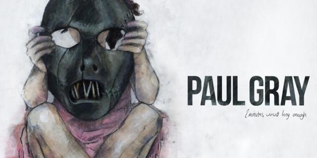 Paul Gray - 2 Minutes Wasnt Long Enough
